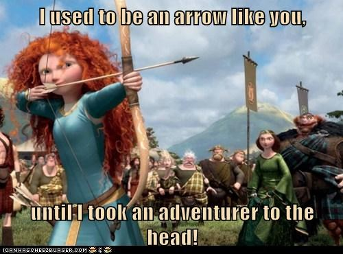 I used to be an arrow like you,  until I took an adventurer to the head!
