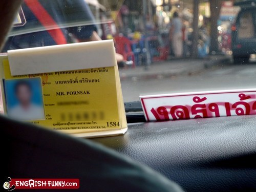 That's an Unfortunate Name for Anyone, Much Less a Bangkok Cab Driver
