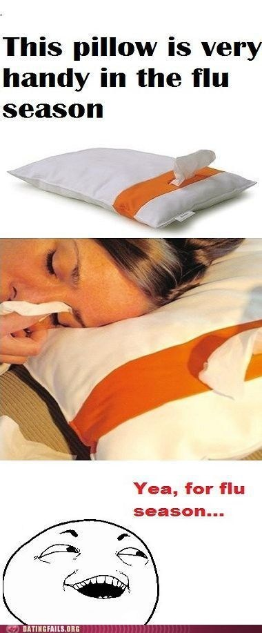 flu season,forever alone sexytimes,tissue pillow,tissues