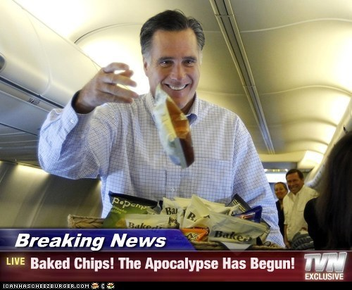 Breaking News - Baked Chips! The Apocalypse Has Begun!