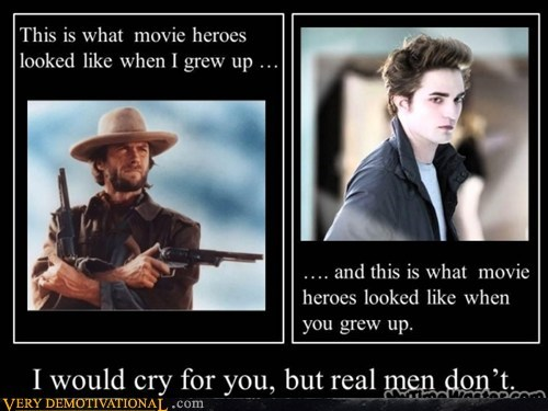 I WOULD CRY FOR YOU, BUT REAL MEN DON'T