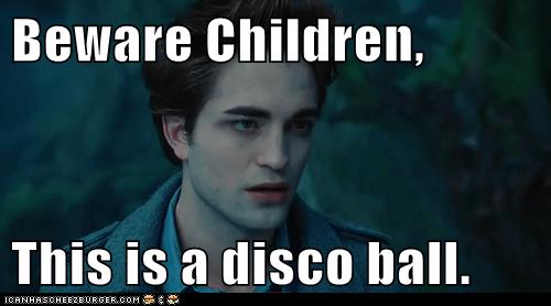Beware Children,  This is a disco ball.