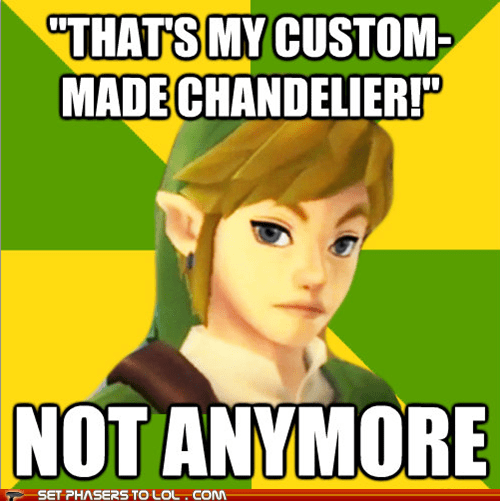 chandelier,custom,link,not anymore,scumbag,zelda