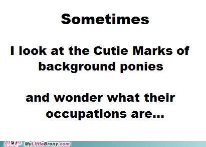 background ponies,Bronies,cutie marks,IRL,occupations