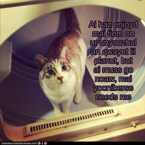 astronaut,caption,captioned,cat,dryer,go,leaving,meme,must,now,planet,space,Travel,universe