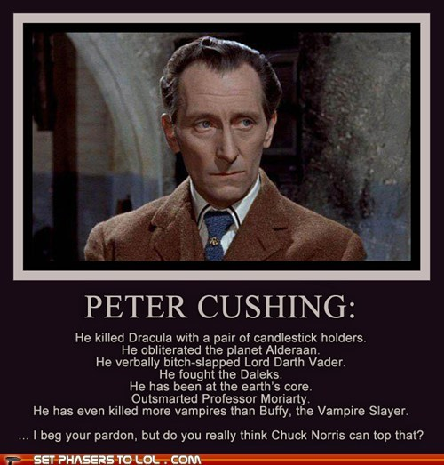 awesome,best of the week,chuck norris,doctor who,dracula,peter cushing,science fiction,sherlock holmes,vampires
