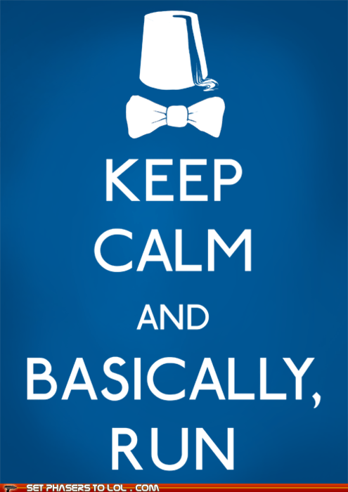 basically,best of the week,bowtie,doctor who,FEZ,keep calm,Matt Smith,run,the doctor