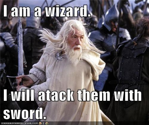 I am a wizard.  I will atack them with sword.