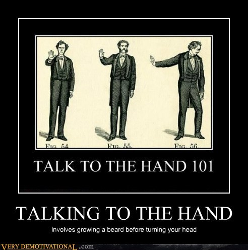 TALKING TO THE HAND