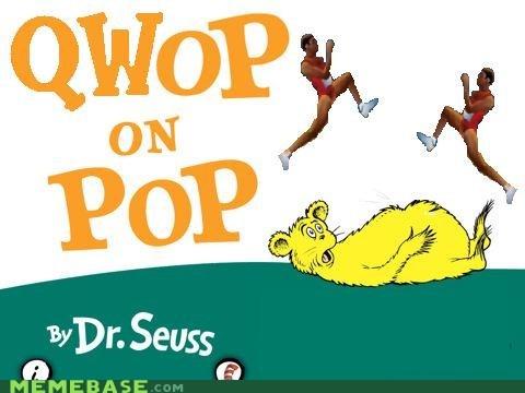 dr seuss,pop,QWOP,video games