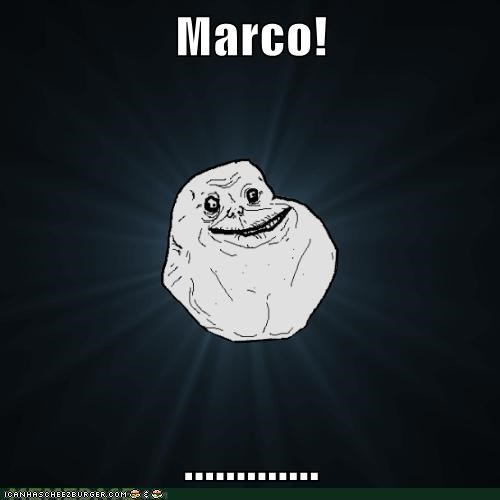forever alone,Marco Polo,single player