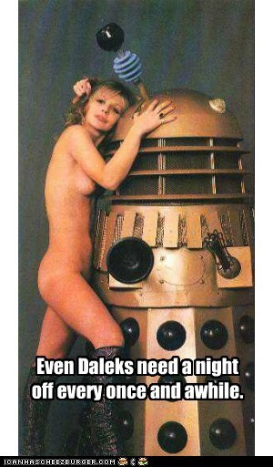Even Daleks need a night off every once and awhile.