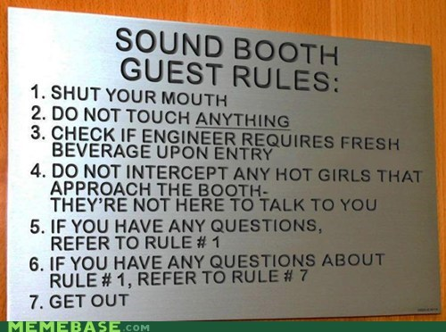 The First Rule of the Sound Booth