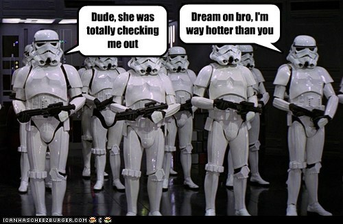 bro,checking out,hot,same,star wars,stormtrooper