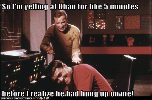 5 minutes,Captain Kirk,hung up,james doohan,khaaaaan,khan,scotty,Shatnerday,Star Trek,William Shatner