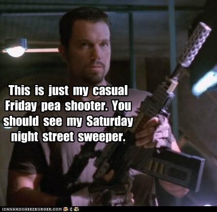adam baldwin,casual friday,Firefly,guns,jayne cobb,saturday night,shooter