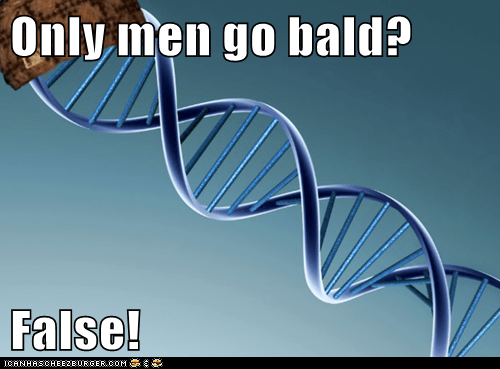 Only men go bald?  False!