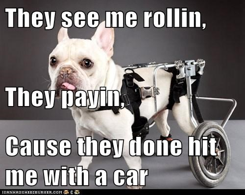 They see me rollin, They payin, Cause they done hit me with a car