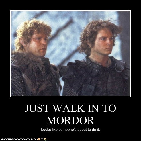 Just Walk into Mordor