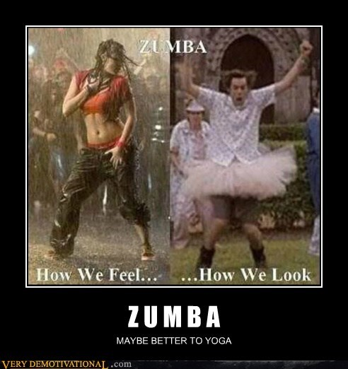 dancing,hilarious,very demotivational,yoga,Zumba
