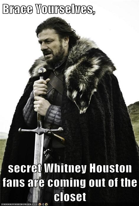 Brace Yourselves,  secret Whitney Houston fans are coming out of the closet
