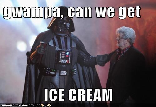 gwampa, can we get   ICE CREAM