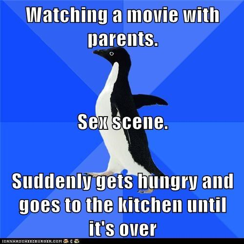 Socially Awkward Penguin: Return to Find Your Parents Making Out on Couch...