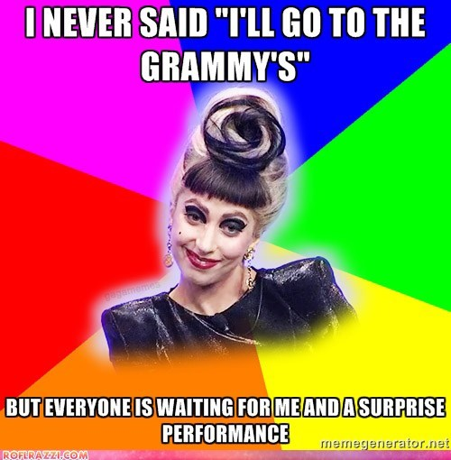 Troll Gaga: Y U NO WALK RED CARPET???
