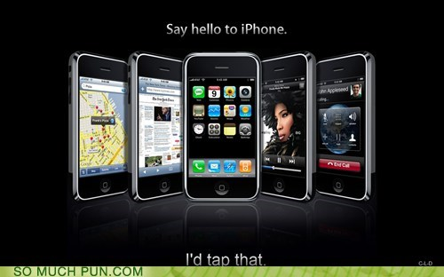 apple,cliché,double entendre,double meaning,innuendo,iphone,literalism,tap