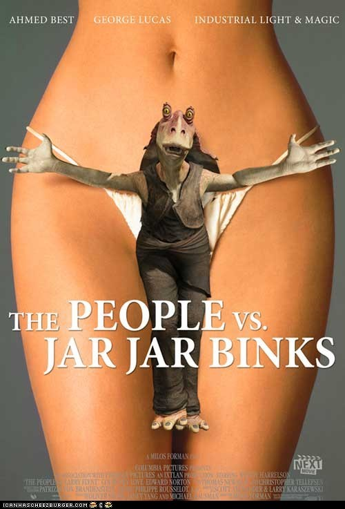 The People Vs. Jar Jar Binks