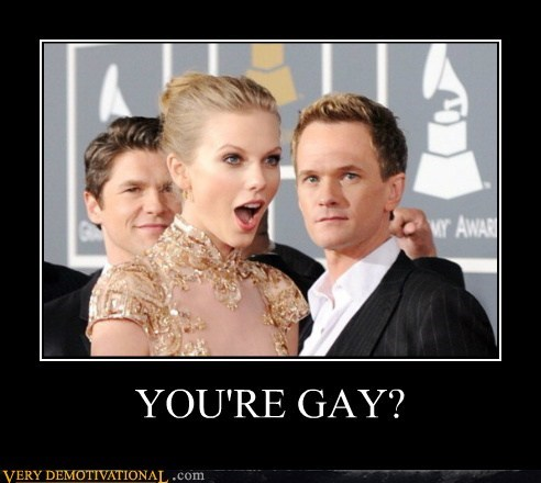 YOU'RE GAY?