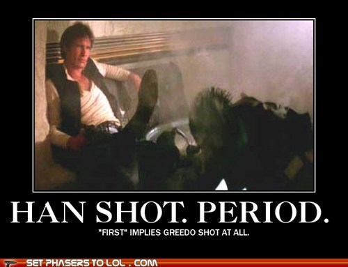 best of the week,first,greedo,han shot first,Harrison Ford,period,shot,star wars