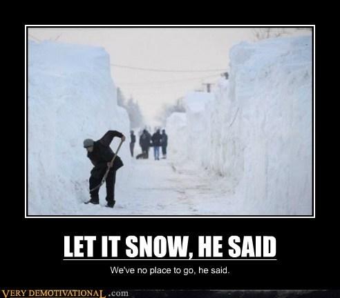 he said,hilarious,shovel,snow,wtf