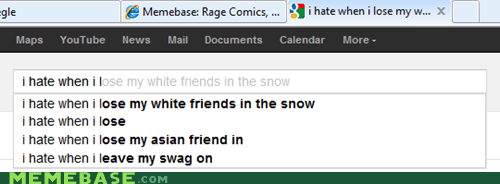 auto complete,google,i hate it when,white friends