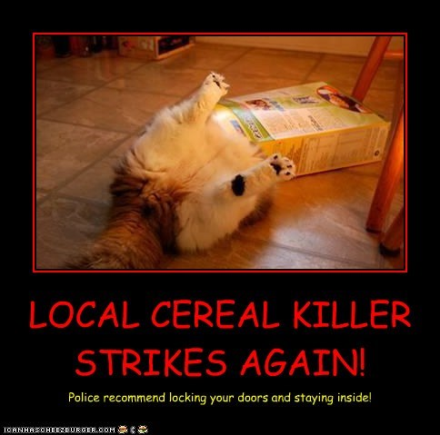 LOCAL CEREAL KILLER STRIKES AGAIN!