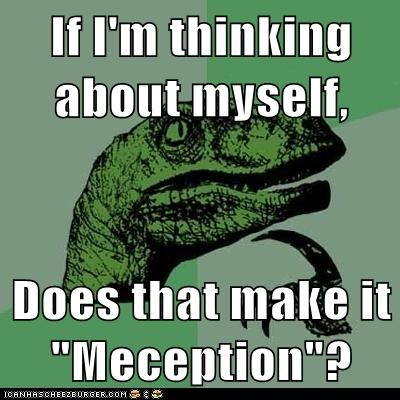 "If I'm thinking about myself,  Does that make it ""Meception""?"