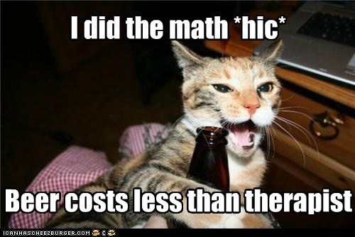 I did the math *hic*     Beer costs less than therapist