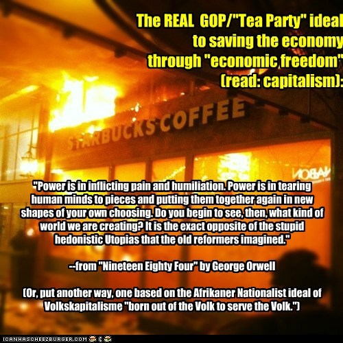 """The REAL  GOP/""""Tea Party"""" ideal to saving the economy  through """"economic freedom"""" (read: capitalism):"""