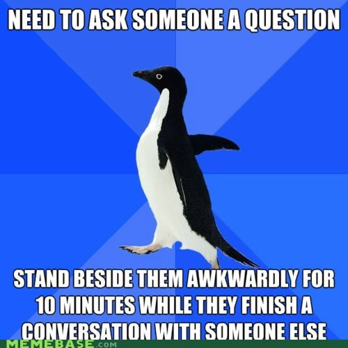 Socially Awkward Penguin: Yeah I Can Wait