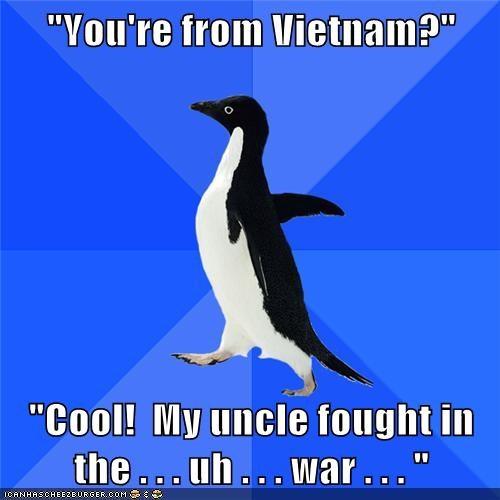 socially awkward penguin,uncles,Vietnam,war