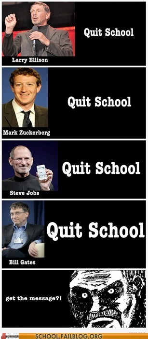 ellison,gates,get the message,jobs,quit school,zuckerberg