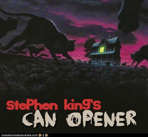 books,can opener,lots of cats,movies,pet cemetary,pet semetary,scary,stephen king,strays