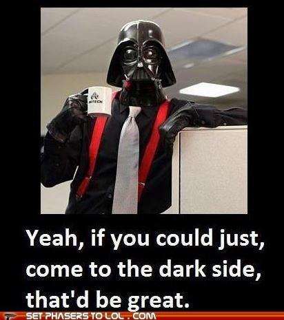 best of the week,bill lumbergh,boss,dark side,darth vader,great,Office Space,star wars