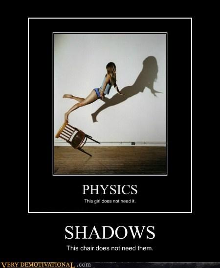 chair,hilarious,physics,Sexy Ladies,shadows