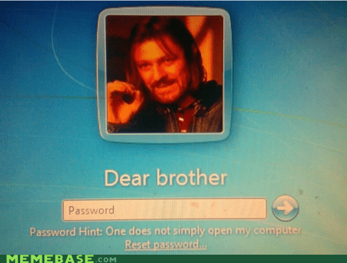 brother,one does not simply,password,windows