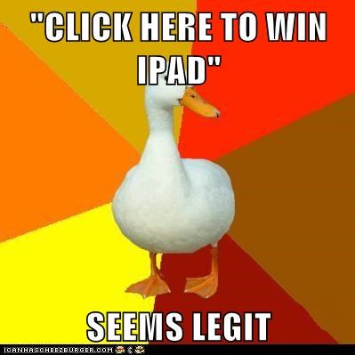 """CLICK HERE TO WIN IPAD""  SEEMS LEGIT"