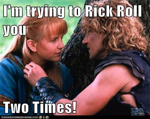 I'm trying to Rick Roll you  Two Times!