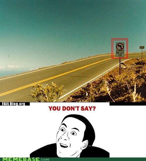 FAIL,left,Rage Comics,right,turns,you dont say