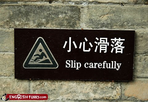 Slip With Caution