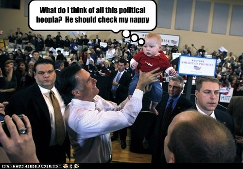 What do I think of all this political hoopla?  He should check my nappy